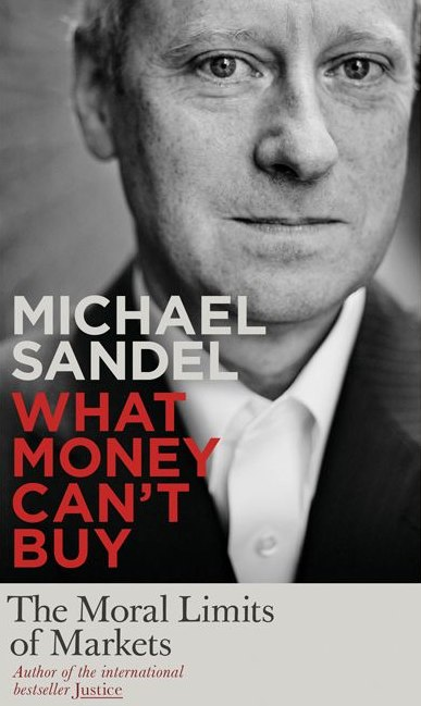 what money cant buy book reviews Review: michael sandel's what money can't buy: the moral limits of markets what money can't buy: the moral limits of markets by michael j sandel's book, following his similar but more wide-ranging book justice, is undeniably brilliant sandel, a legendary harvard professor, points out countless.